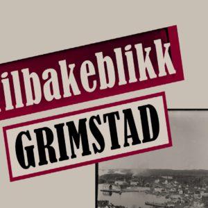 TILBAKEBLIKK GRIMSTAD